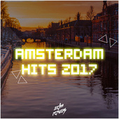 Amsterdam Hits 2017 by Various Artists
