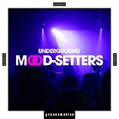 Underground Mood-Setters, Vol. 1 by Various Artists
