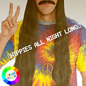 Hippies All Night Long by Various Artists