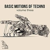Basic Motions of Techno, Vol. 3 by Various Artists