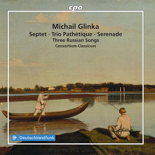 Glinka: Septet, Trio Pathetique, Serenade & 3 Russian Songs by Consortium Classicum