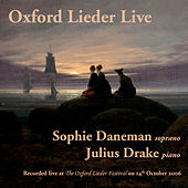 Oxford Lieder Live by Sophie Daneman