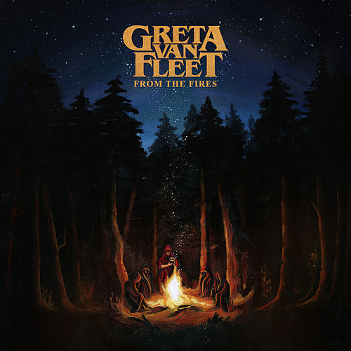 From The Fires von Greta Van Fleet