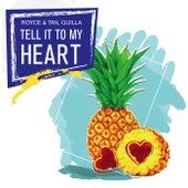 Tell It To My Heart by Royce&Tan