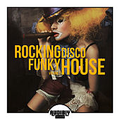 Rocking Funky Disco House, Vol. 2 von Various Artists