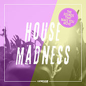 House Madness von Various Artists