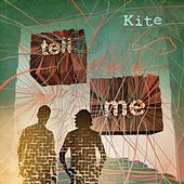 Tell Me by Kite