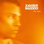 Für dich. von Xavier Naidoo