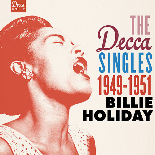 The Decca Singles Vol. 2: 1949-1951 by Billie Holiday