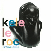 Everybody's Somebody by Kele Le Roc