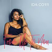 From Me To You by Ida Corr