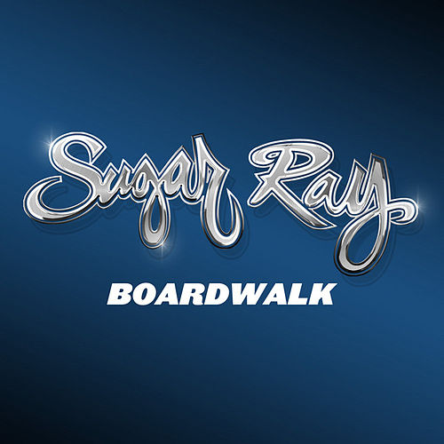 Boardwalk by Sugar Ray