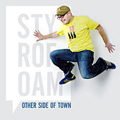 Play & Download Other Side Of Town (Single) by Styrofoam | Napster