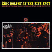 Play & Download At The Five Spot, Vol. 2 [Rudy Van Gelder Remaster] by Eric Dolphy | Napster