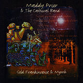 Play & Download Gold, Frankincense & Myrrh by Maddy Prior | Napster