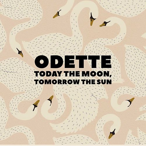 Odette by Today The Moon, Tomorrow The Sun