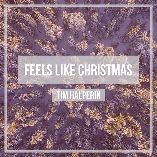 Feels Like Christmas by Tim Halperin