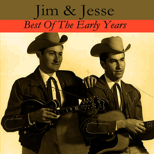 Play & Download Best Of The Early Years by Jim and Jesse | Napster