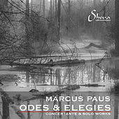 Marcus Paus: Odes & Elegies by Various Artists