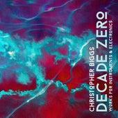 Christopher Biggs: Decade Zero by Various Artists