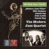 All That Jazz, Vol. 93: Modern Jazz Vibes — The Modern Jazz Quartet de Modern Jazz Quartet