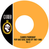 Cameo Parkway Pop And Soul Gems Of 1967-1968 Vol. 2 by Various Artists