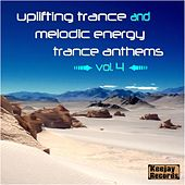 Uplifting Trance and Melodic Energy Trance Anthems, Vol. 4 by Various Artists