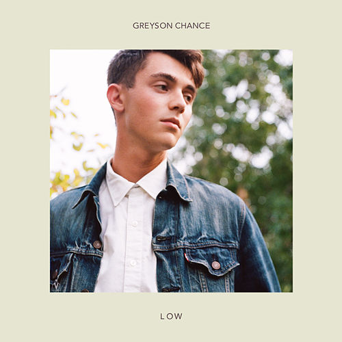 Low by Greyson Chance