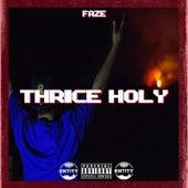 Thrice Holy by Faze