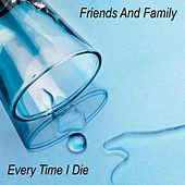 Friends And Family von Every Time I Die