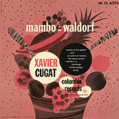 Mambo at the Waldorf by Xavier Cugat & His Orchestra