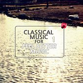 Classical music for feel better music 1 by Various Artists