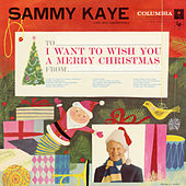 I Want to Wish You a Merry Christmas by Sammy Kaye