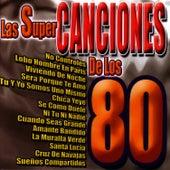 Play & Download Las Super Canciones De Los 80 by Los Chicos Del Ayer | Napster