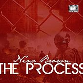 The Process by Nino Brown