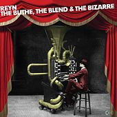 The Blithe, The Blend & The Bizarre by Reyn Ouwehand