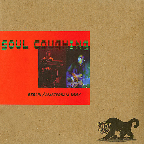 Play & Download Berlin/Amsterdam 1997 by Soul Coughing | Napster