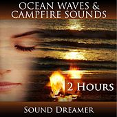 Ocean Waves and Campfire Sounds (2 Hours) by Sound Dreamer