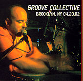 Play & Download Brooklyn, NY 4/20/02 by Groove Collective | Napster