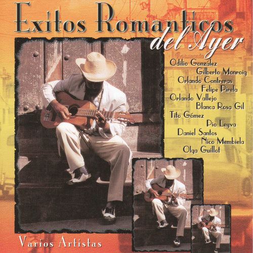 Play & Download Exitos Romanticos del Ayer by Various Artists | Napster