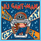 Play & Download Juke Dat Girl by Gant-Man | Napster