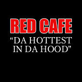 Play & Download Da Hottest In Da Hood by Red Cafe | Napster