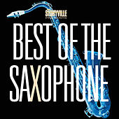Play & Download Best Of The Saxophone by Various Artists | Napster