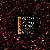 Play & Download Coffee Bean Brown Comes Alive by Tea Leaf Green | Napster
