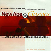 Play & Download New Age of Classics - Desolate Destinations by The New Age Academy | Napster