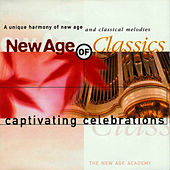 Play & Download New Age of Classics - Captivating Celebrations by The New Age Academy | Napster