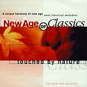 Play & Download New Age of Classics - Touched By Nature by The New Age Academy | Napster