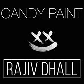 Candy Paint by Rajiv Dhall