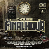 The Final Hour by C-Dubb