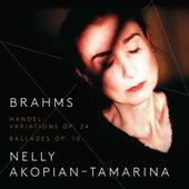 Brahms: Handel Variations & 4 Ballades by Nelly Akopian-Tamarina